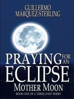 praying-for-an-eclipse-mother-moon-(volume-1).jpg