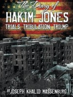 the-diary-of-hakim-jones-trials-tribulation-triump.jpg